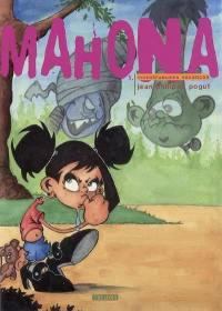 Mahona. Vol. 1. Monstrueuses vacances