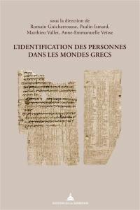 L'identification des personnes dans les mondes grecs