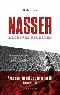Biographies, Journal inédit de Nasser pendant la guerre de Palestine en 1948
