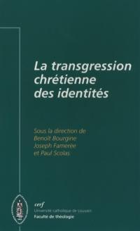 La transgression chrétienne des identités