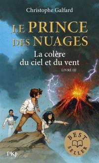 Le prince des nuages. Volume 3, La colère du ciel et du vent