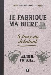 Je fabrique ma bière