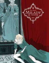 Milady de Winter. Vol. 1