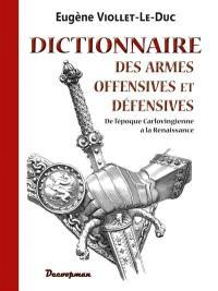 Armes de guerre offensives et défensives