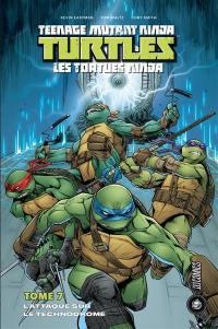 Teenage mutant ninja Turtles. Volume 7, L'attaque sur le technodrome