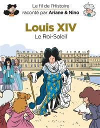 Le fil de l'histoire raconté par Ariane & Nino, Louis XIV