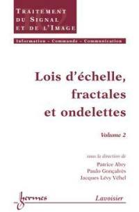 Lois d'échelles, fractales et ondelettes. Volume 2,
