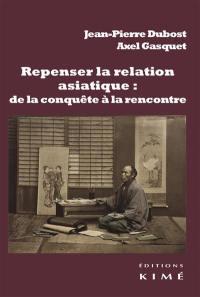 Repenser la relation asiatique