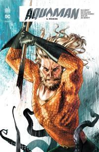 Aquaman rebirth. Volume 5, Régicide