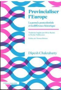 Provincialiser l'Europe