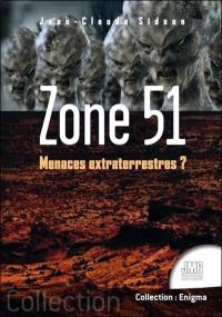 Zone 51 : menaces extraterrestres ?