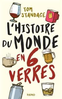 L'histoire du monde en six verres