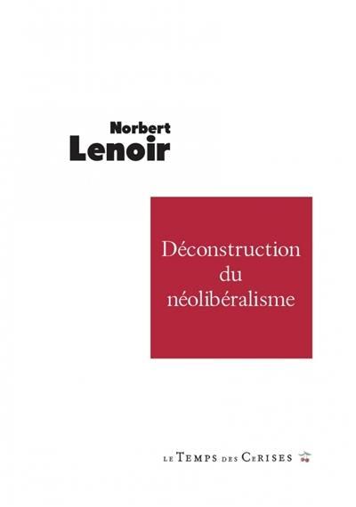 Déconstruction du néolibéralisme