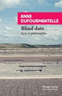 Blind date : sexe et philosophie