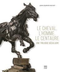 Le cheval, l'homme, le centaure