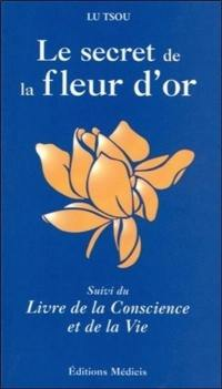 Le secret de la fleur d'or. Suivi de Livre de la conscience et de la vie
