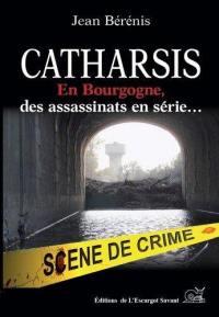 Catharsis en Bourgogne, des assassinats en série...