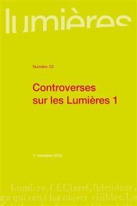 Lumières. n° 33, Controverses sur les Lumières 1