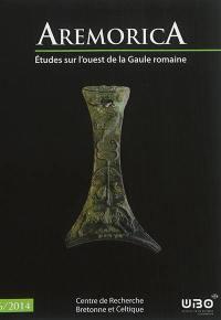 Aremorica : études sur l'ouest de la Gaule romaine. n° 6 (2014),