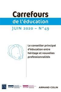 Carrefours de l'éducation. n° 49, Le conseiller principal d'éducation entre héritage et nouvelles professionnalités