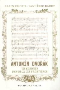 Antonin Dvorak, un musicien par-delà les fontières