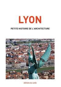 Lyon, petite histoire de l'architecture