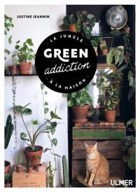 Green addiction