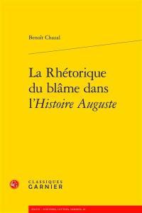 La rhétorique du blâme dans l'Histoire Auguste