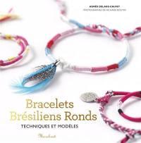 Bracelets brésiliens ronds : techniques et modèles