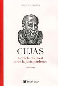 Cujas, l'oracle du droit et de la jurisprudence