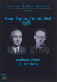 Henri Cartan, André Weil, mathématiciens du XXe siècle