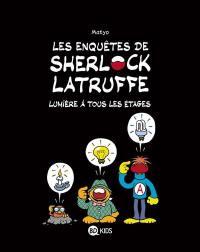 Les enquêtes de Sherlock Latruffe. Volume 2, Lumière à tous les étages