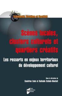 Scènes locales, clusters culturels et quartiers créatifs