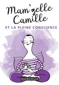 Mam'zelle Camille et la pleine conscience