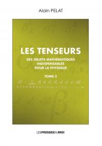 Les tenseurs. Volume 2,