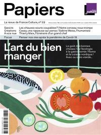 France Culture papiers. n° 33, L'art du bien manger