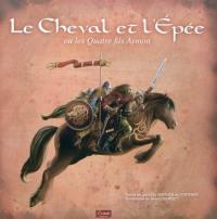 Le cheval et l'épée ou Les quatre fils Aymon