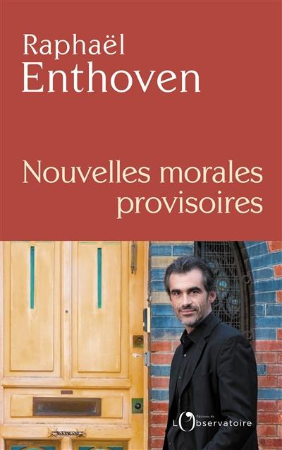 (Nouvelles) morales provisoires