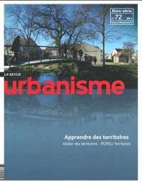 Urbanisme, hors-série. n° 72, Apprendre des territoires