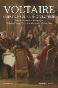 Questions sur l'Encyclopédie par des amateurs; Déclaration des amateurs, questionneurs, et douteurs, qui se sont amusés à faire aux savants les questions ci-dessus en neuf volumes