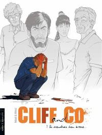 Cliff and Co. Volume 1, Tu vendras ton âme...