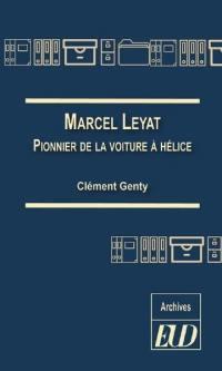 Marcel Leyat : pionnier de la voiture à hélice