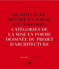Architecture, mettre en forme et composer. Volume 5, Catégories de la mise en forme dessinée du projet d'architecture