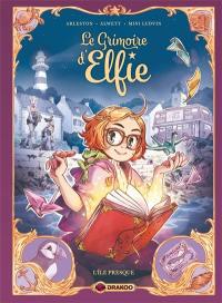 Le grimoire d'Elfie. Volume 1, L'île presque