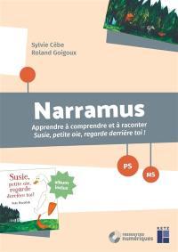 Narramus, PS, MS : apprendre à comprendre et à raconter Susie petite oie, regarde derrière toi !