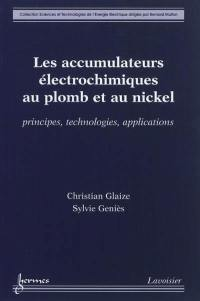 Accumulateurs électrochimiques au plomb et au nickel
