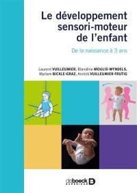 Le développement sensi-moteur de l'enfant