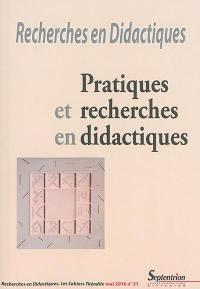 Recherches en didactiques. n° 21, Pratiques et recherches en didactiques