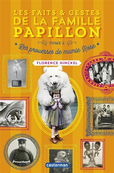 Les faits & gestes de la famille Papillon. Volume 2, Les prouesses de mamie Rose