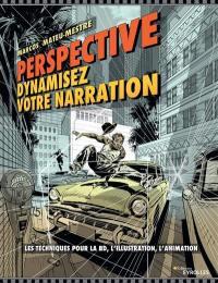 Perspective : dynamisez votre narration